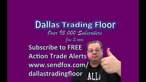 Dallas Trading Floor No 306 - LIVE June 3, 2021