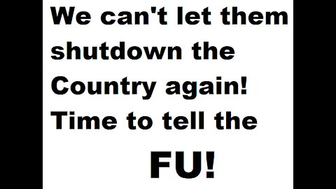 We Can't let them shutdown the country again