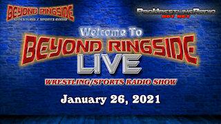 Beyond Ringside Live - January 26, 2021