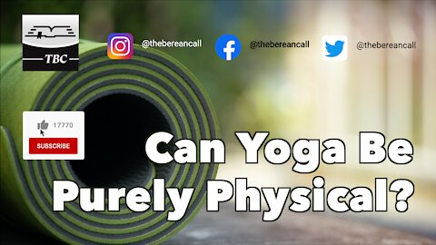 Can Yoga Be Purely Physical?