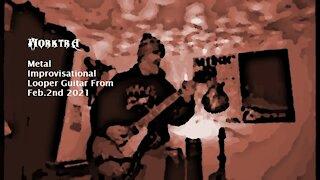 Morktra - Metal Improvisational Looper Guitar (From Feb.2nd)
