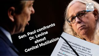 Sen. Rand Paul confronts Dr. Levine about Genital Mutilation