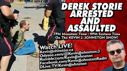 Derek Storie ARRESTED and ASSAULTED by Calgary Police