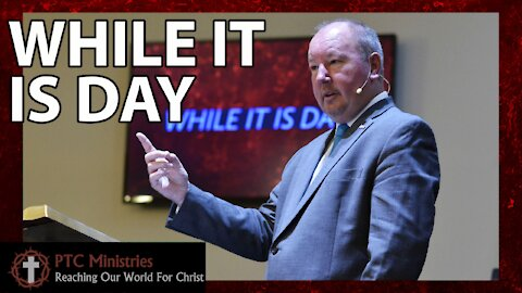 """""""While It Is Day"""" 