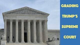 Grading Trump's Supreme Court