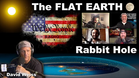 #45 Down The Rabbit Hole - We The People Radio - Deep Inside The Rabbit Hole w/ Flat Earth Dave