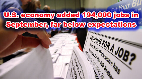 U.S. economy added 194,000 jobs in September, far below expectations - Just the News Now