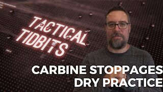 Tactical Tidbits Episode 027: Carbine Stoppages Dry Practice