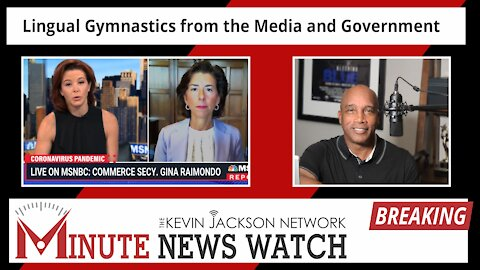 Lingual Gymnastics from the Media and Government - The Kevin Jackson Network MINUTE NEWS