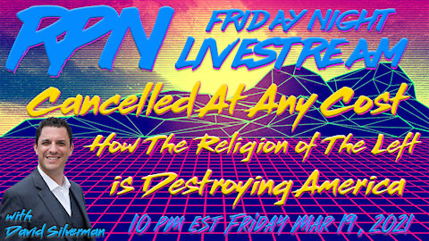 The Religion of The Left is Destroying America with David Silverman on Fri. Night Livestream