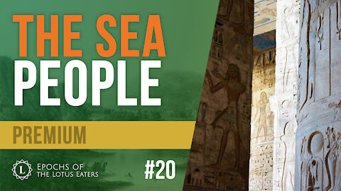 PREVIEW: Epochs of the Lotus Eaters #20   Who Were The Sea People?