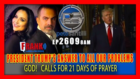 EP 2609-9AM President Trump Shares Answer To All Our Problems: GOD