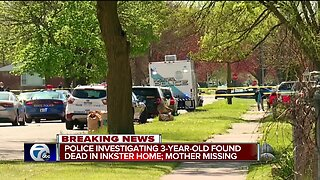 Police investigating 3-year-old found dead in Inkster home; mother missing