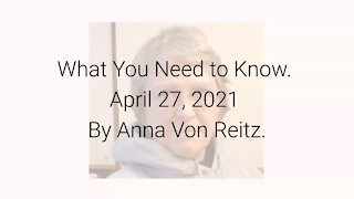 What You Need to Know April 27, 2021 By Anna Von Reitz