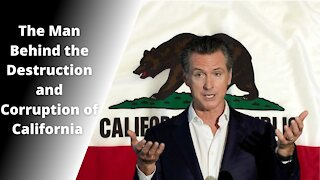 The Man Behind the Destruction and Corruption of California