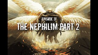 Episode 37: The Nephilim Part 2