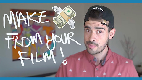 How to make money from your film