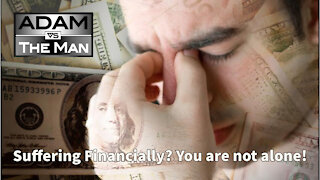 Suffering Financially? You are not alone!