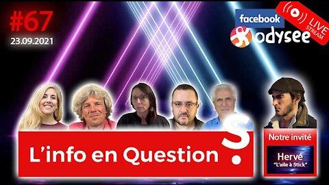 """L'info en QuestionS #67 avec Hervé, de la chaîne """"L'Aile à stick"""" - 23.09.21"""