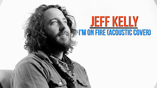 Jeff Kelly. I'm on Fire. (Acoustic Cover) #UndertheInfluenceSeries