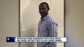 Pontiac man charged with multiple felonies after 2-hour crime spree