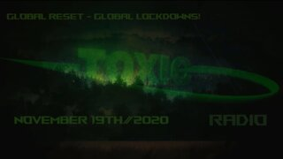#ToxicRadio -- Global Reset. Global Lockdowns.
