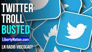 Twitter Troll Busted - LN Radio Videocast