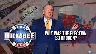 Why Was The ELECTION So BROKEN? | Huckabee