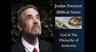 Jordan Peterson Biblical Series Part 3 - God & The Hierarchy of Authority