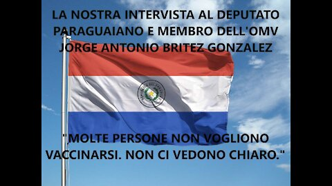 La nostra intervista al Deputato paraguaiano e membro attivo dell'OMV Jorge Antonio Britez Gonzalez