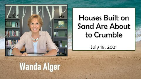 HOUSES BUILT ON SAND ARE ABOUT TO CRUMBLE