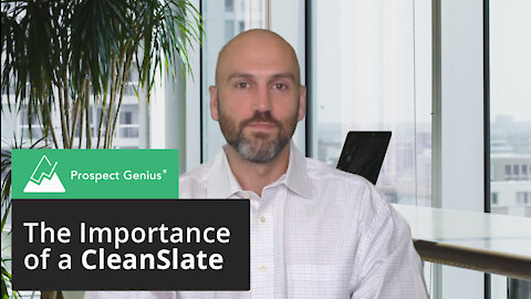The Importance of Starting From a CleanSlate | Prospect Genius