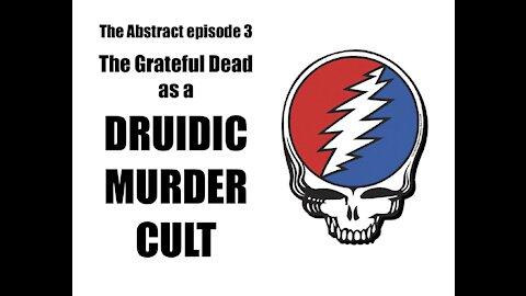 The Grateful Dead as a Druidic Murder Cult