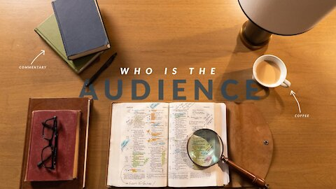 Who Is It Written To? (How to Study the Bible: Episode 2)