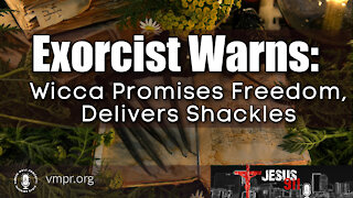22 Oct 21, Jesus 911: Exorcist Warns: Wicca Promises Freedom, Delivers Shackles