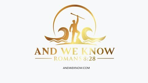 And We Know 7-16-21