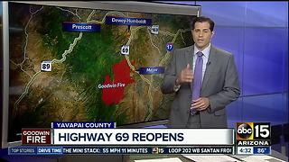 Highway 69 reopens amid Goodwin Fire