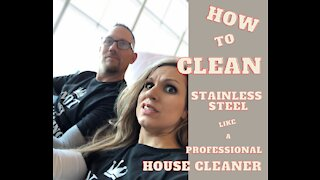 How To Clean Stainless Steel Like A Professional House Cleaner