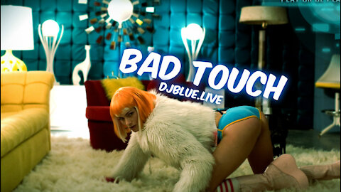 Bad Touch | DJ Blue