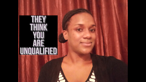 This is what you need to do when people think you are unqualified.