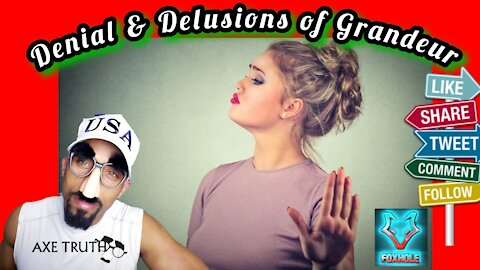 Wacky Wednesday Denial and Delusions of Grandeur