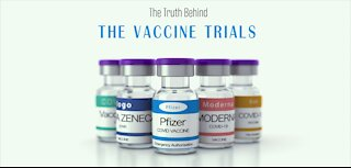 The Truth Behind The Vaccine Trials - Documentary Film 2021