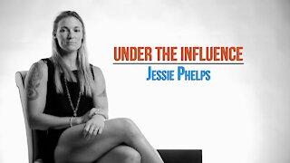 Under the Influence. Season 2 Episode 3. Jessie Phelps. #UndertheInfluenceSeries