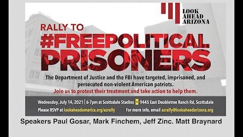 Rep. Paul Gosar, Rep. Finchem, & Matt Braynard, Look Ahead America, Rally July 14 in Scottsdale. Az