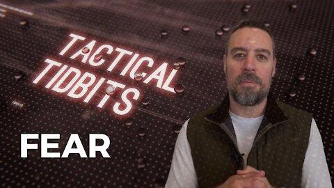 Tactical Tidbits Episode 14: FEAR