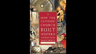The Catholic Church: Builder of Civilization - Episode 1: Introduction ~ Dr. Thomas Woods