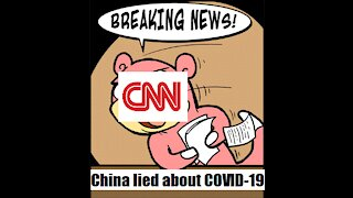 BREAKING NEWS: CNN reports that CHINA LIED about COVID-19