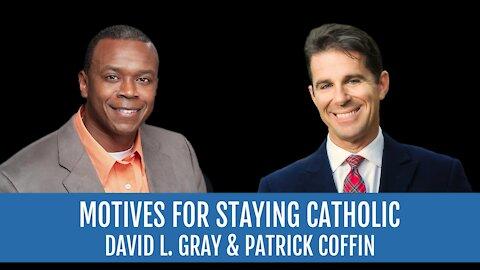 #251: Motives for Staying Catholic—David L. Gray