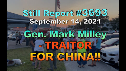 Gen. Mark Milley, Traitor For China!!, 3693