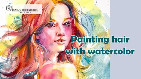 Watercolor portrait - how to paint hair and three common mistakes to avoid